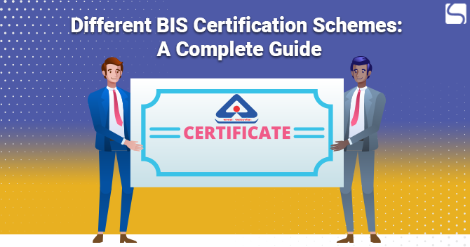 Different BIS Certification Schemes