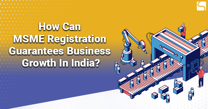 MSME Registration Guarantees Business Growth