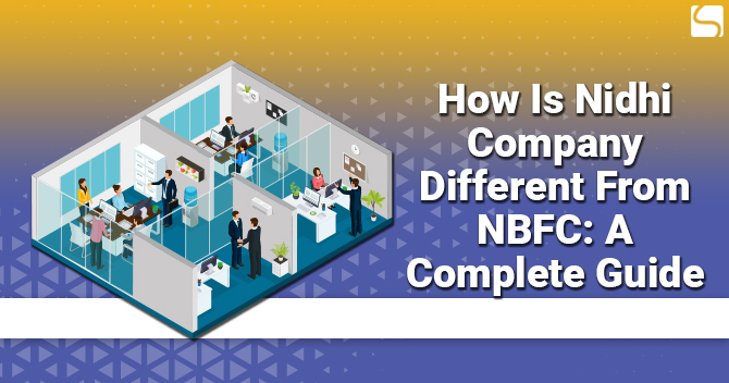 How Is Nidhi Company Different From NBFC: A Complete Guide