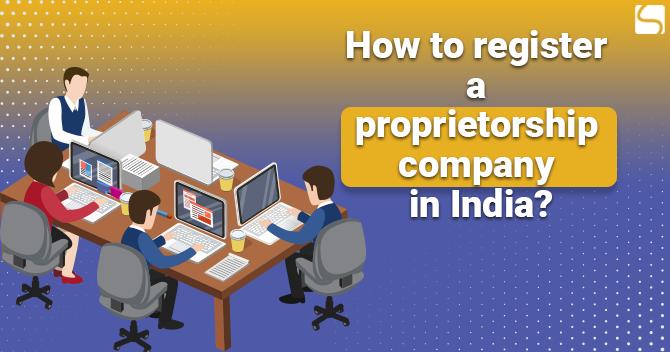 Register a Proprietorship Company