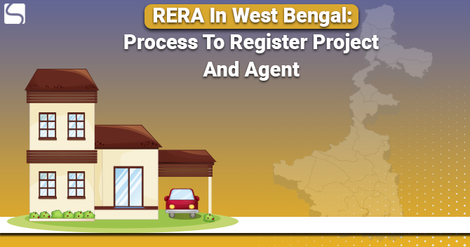 RERA In West Bengal: Process To Register Project And Agent