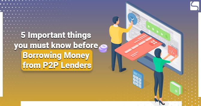 Borrowing Money from P2P Lenders