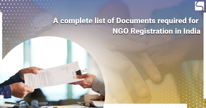 A complete list of Documents required for NGO Registration in India