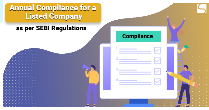 Annual Compliance for a Listed Company as per SEBI Regulations