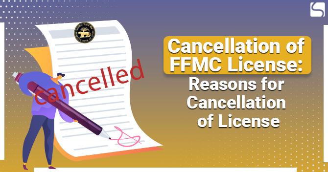 Cancellation of FFMC License