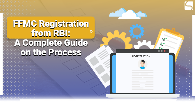 FFMC Registration from RBI: A Complete Guide on the Process