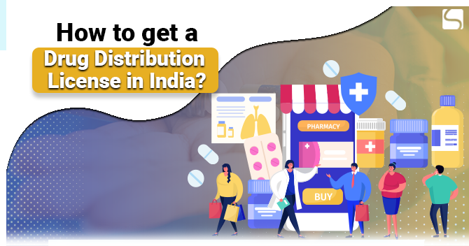How to get a Drug Distribution License in India?