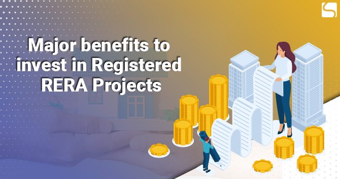 Major benefits to Invest in Registered RERA Projects
