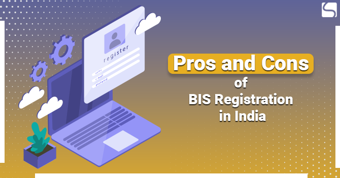 Pros and Cons BIS Registration
