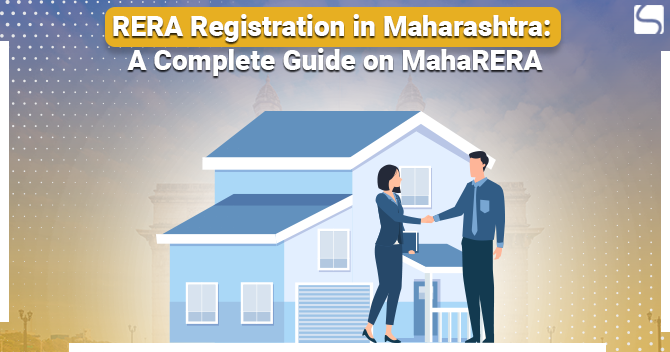 RERA Registration in Maharashtra: A Complete Guide on MahaRERA