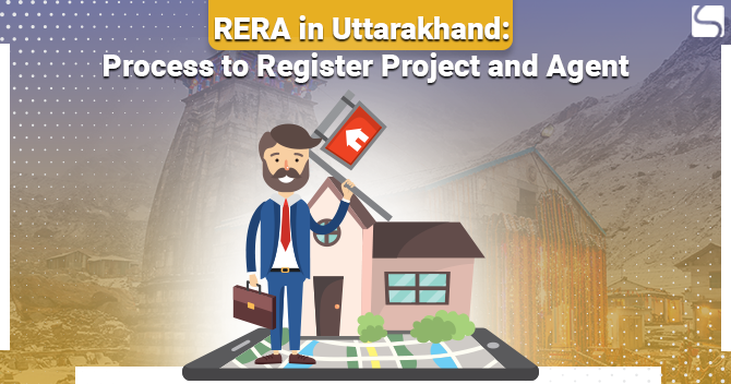 RERA in Uttarakhand: Process to Register Project and Agent
