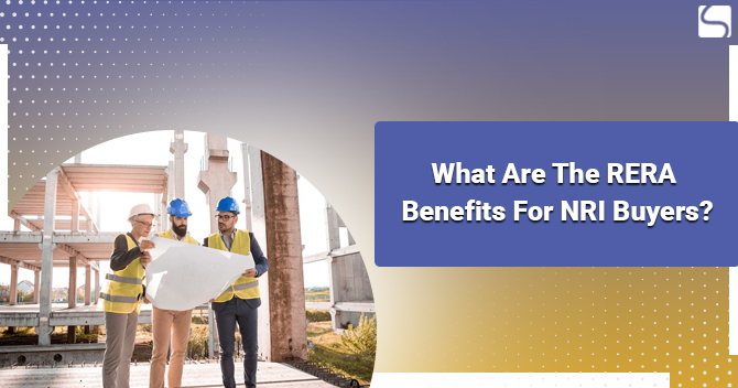 What are the RERA Benefits for NRI Buyers?