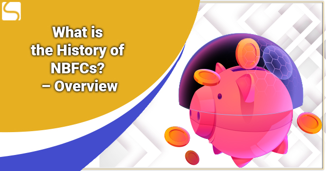 What is the History of NBFCs? – Overview