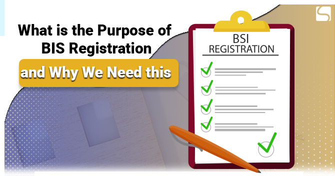 Purpose of BIS Registration