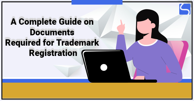 A Complete Guide on Documents Required for Trademark Registration