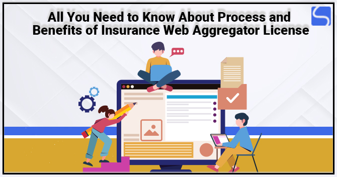 All You Need to Know About Process and Benefits of Insurance Web Aggregator License