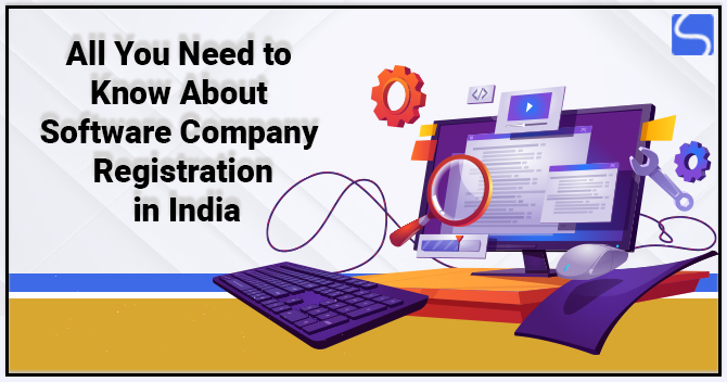 All You Need to Know About Software Company Registration in India