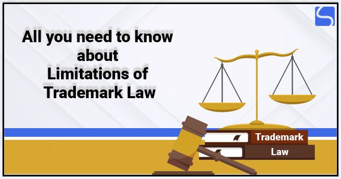 All You Need to know about Limitations of Trademark Law