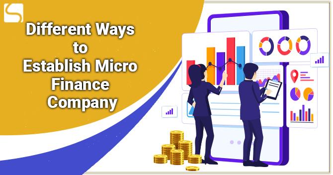 Different Ways to Establish Micro Finance Company
