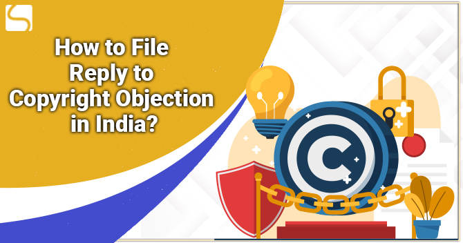 File Reply to Copyright Objection in India