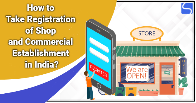 How to Take Registration of Shop and Commercial Establishment in India?