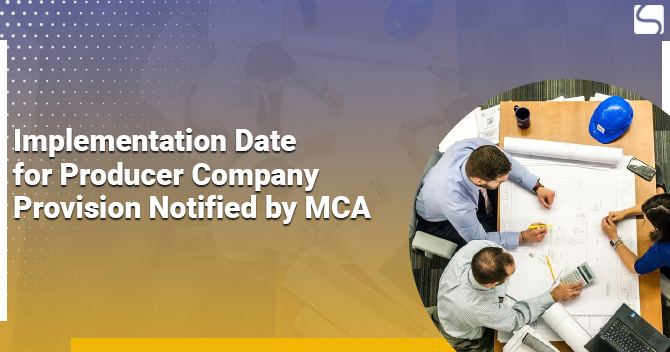 Implementation Date for Producer Company Provisions by MCA