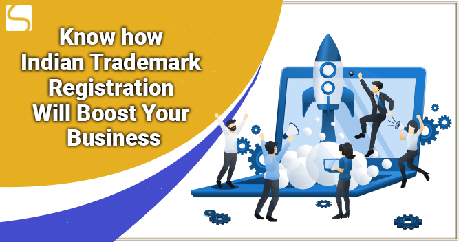 Know how Indian Trademark Registration Will Boost Your Business