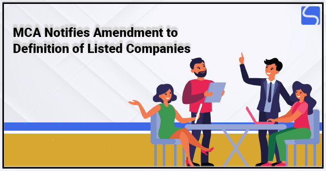 MCA Notifies Amendment to Definition of Listed Companies