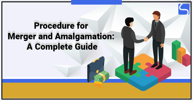 Procedure for Merger and Amalgamation: A Complete Guide