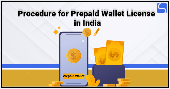 Procedure for Prepaid Wallet License in India