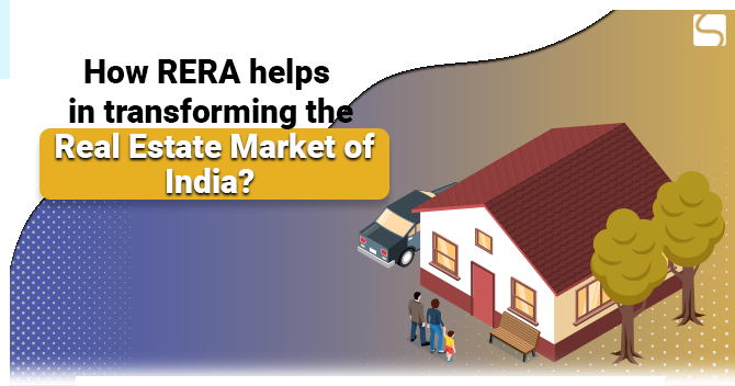 How RERA helps in transforming the Real Estate Market of India?