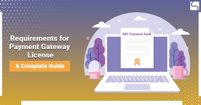 Requirements for Payment Gateway License