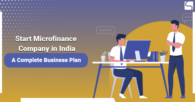 Business Plan to Start Microfinance Company in India