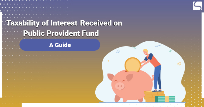Taxability of Interest Received on Public Provident Fund