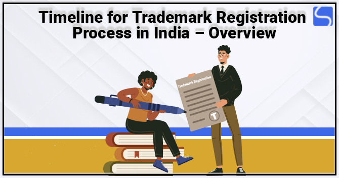 Timeline for Trademark Registration Process in India – Overview