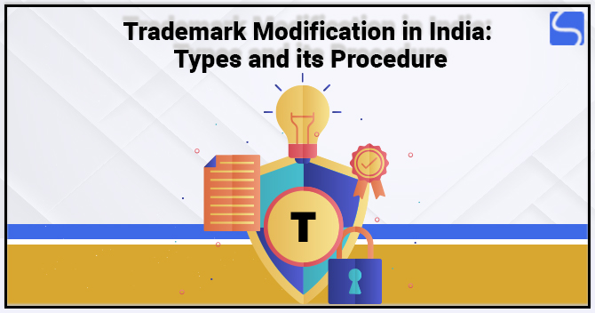 Types and Procedure for Trademark Modification