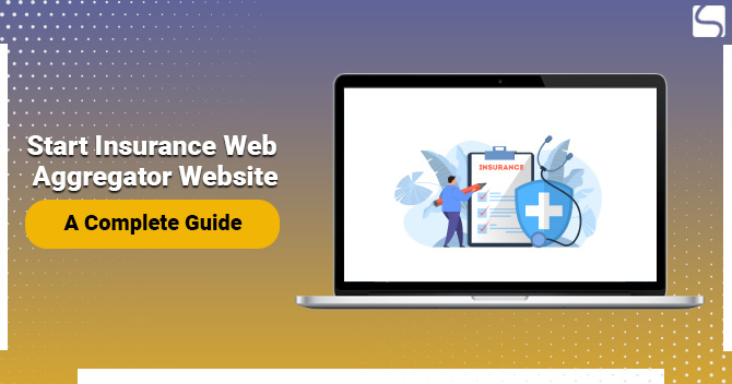 Start Insurance Web Aggregator Website: A Complete Guide