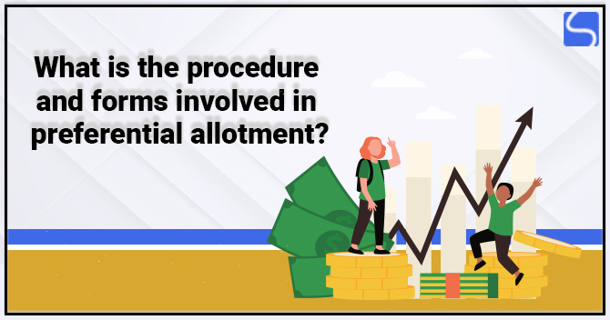 What is the Procedure and Forms Involved in Preferential Allotment?