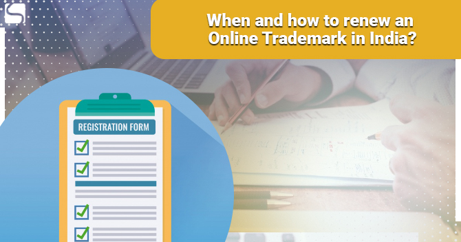 When and How to Renew a Trademark Online in India?