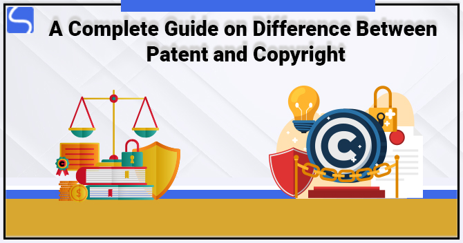 Difference Between Patent and Copyright