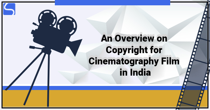 Copyright for Cinematography Film in India