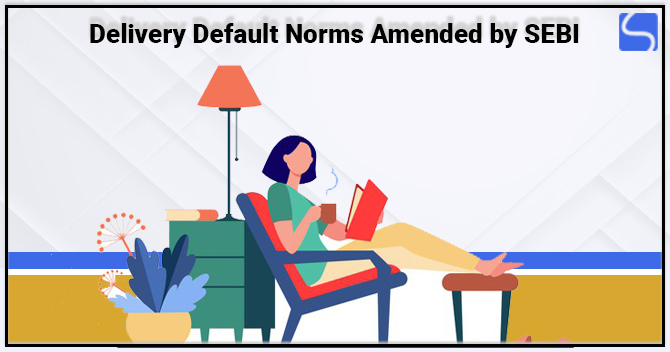 Delivery Default Norms Amended by SEBI