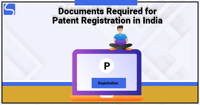 Documents Required for Patent Registration