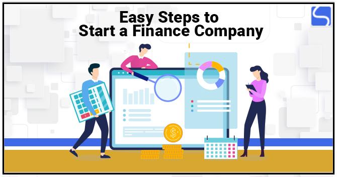 Easy Steps to Start a Finance Company