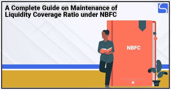 Maintenance of Liquidity Coverage Ratio under NBFC