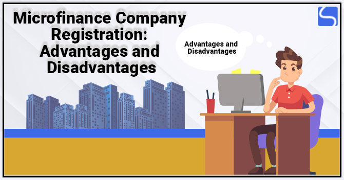 Advantages and Disadvantages of Micro Finance Company Registration