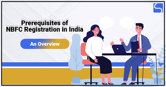 Prerequisites of NBFC Registration in India