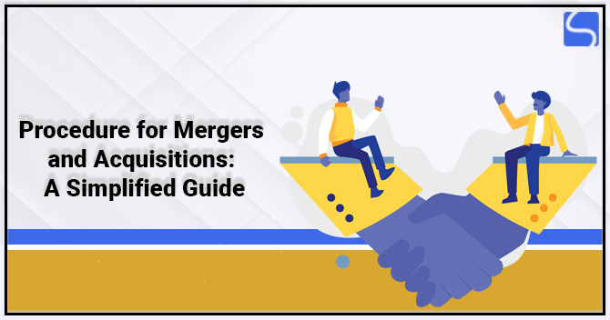 Procedure for Mergers and Acquisitions in India