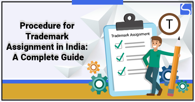 Procedure for Trademark Assignment in India: A Complete Guide