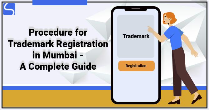 Procedure for Trademark Registration in Mumbai